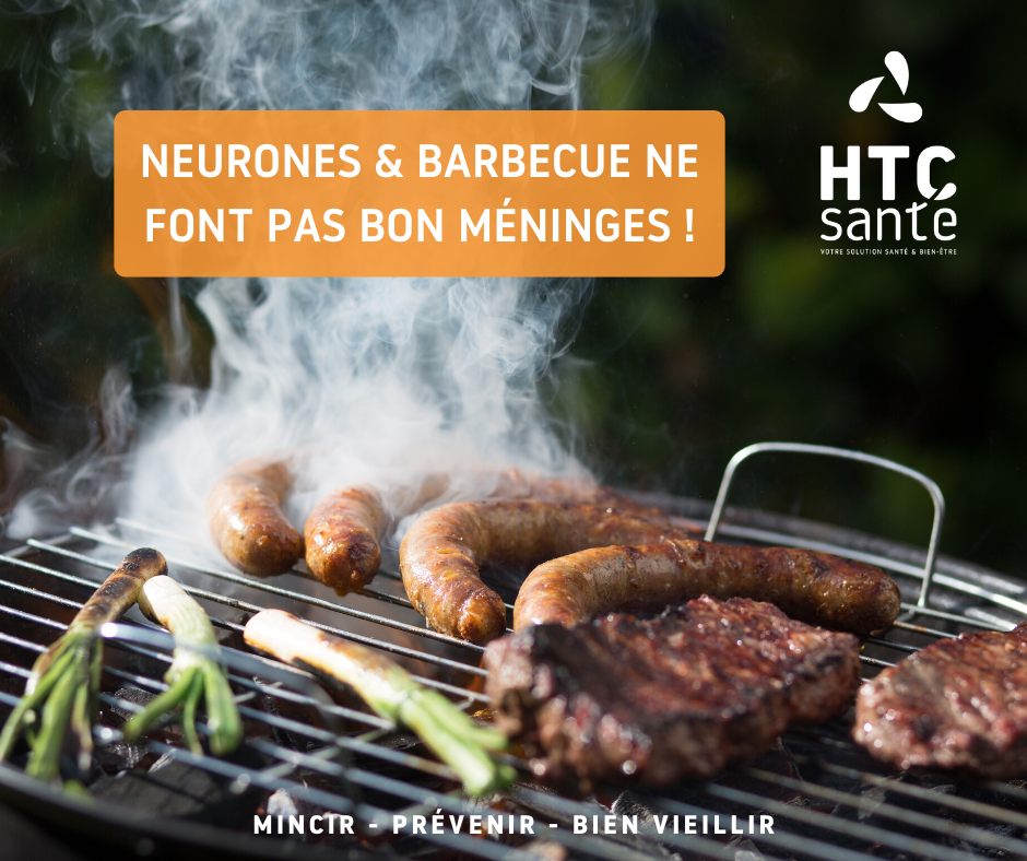 Neurones & barbecue ne font pas bon méninges !